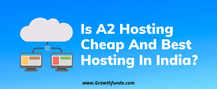 a2hosting cheap and best hosting in India