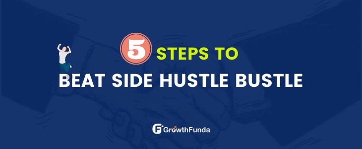5 Steps to beat side hustle bustle